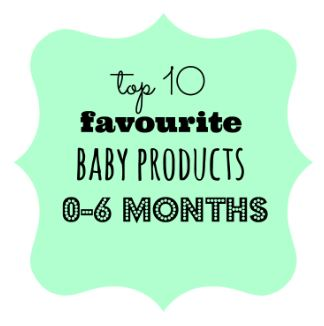 Favourite products: 0-6 months
