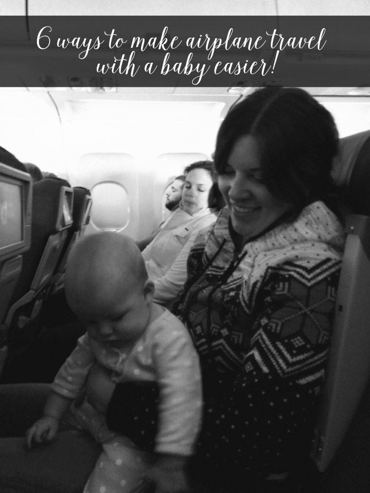 6 ways to make airplane travel with a baby easier