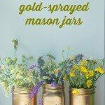 DIY this: gold spray painted mason jars