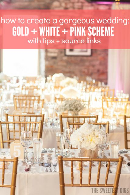 how to create a beautiful wedding in a gold, white, and pink scheme - via the sweetest digs