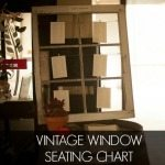 How To Make a Wedding Seating Chart with a Vintage Window