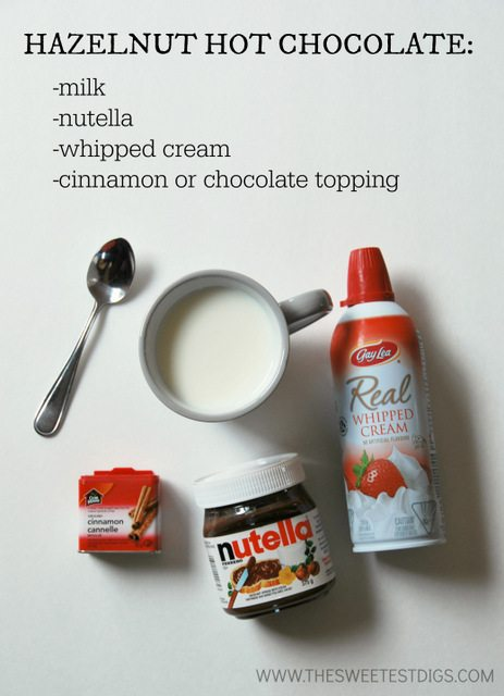 hazelnut nutella hot chocolate ingredients - the sweetest digs