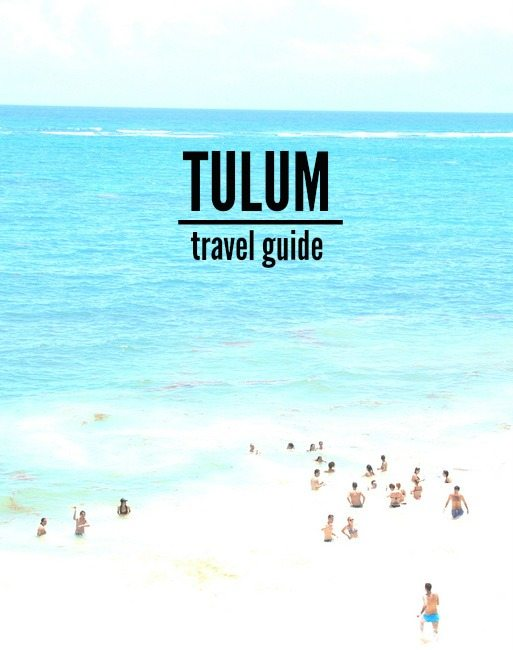 tulum mexico travel guide - via the sweetest digs
