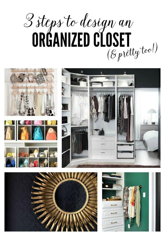 3 steps to design an organized and pretty closet