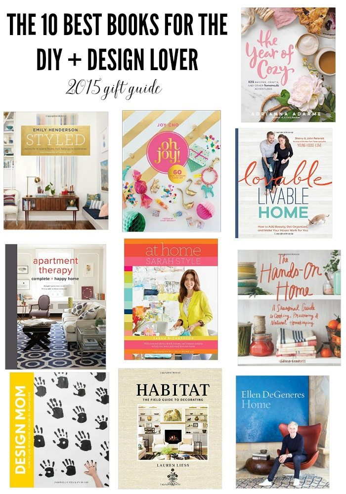Beautiful The 10 Best DIY And Design Books That Should Be On Your 2015 Christmas Gift  List