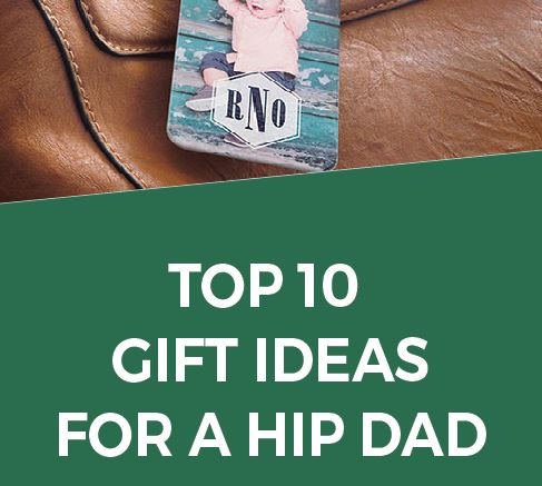 The 10 Best Father's Day Gifts for a Hip Dad