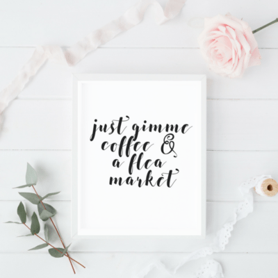 Coffee and a Flea Market Free Art Printable