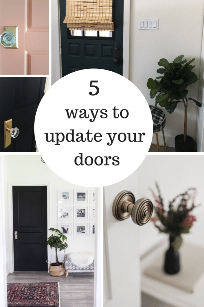 5 Ways to Update your Doors. Painted doors, new black, gold, and metallic hardware, and plenty more ideas to update the look. Click through for all the projects!