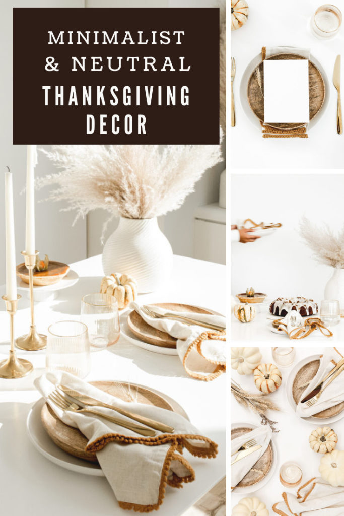Collage of minimalist and neutral Thanskgiving decor.