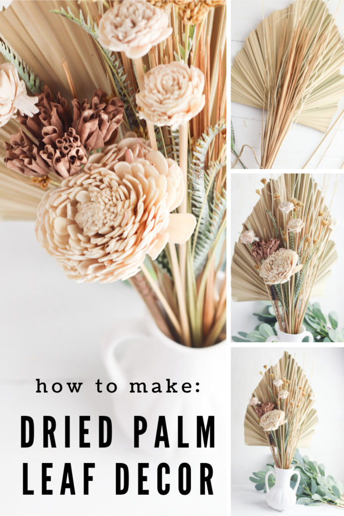 Collage showing dried palm leaf flower arrangement in a vase with text overlay.